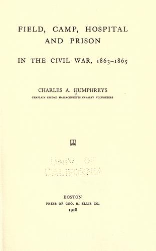 Download Field, camp, hospital and prison in the civil war, 1863-1865