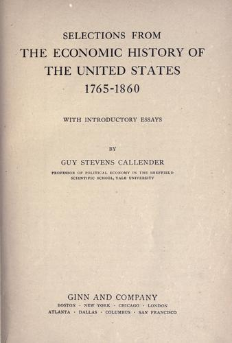 Selections from the economic history of the United States, 1765-1860.