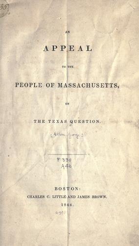 Download An appeal to the people of Massachusetts, on the Texas question.