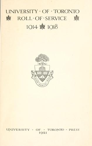 Download University of Toronto roll of service, 1914-1918.