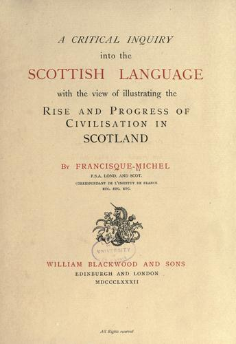 Download A critical inquiry into the Scottish language with the view of illustrating the rise and progress of civilisation in Scotland