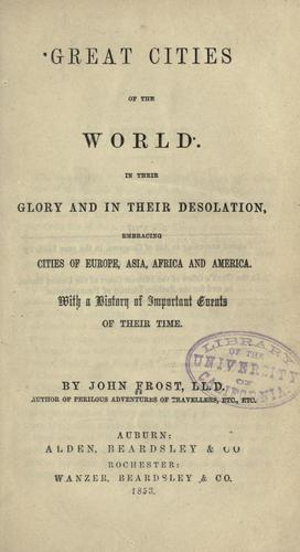 Download Great cities of the world in their glory and in their desolation