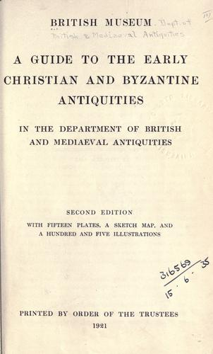 Download A guide to the early Christian and Byzantine antiquities in the Department of British and Mediaeval Antiquities.
