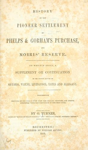 Download History of the pioneer settlement of Phelps & Gorham's purchase, and Morris' reserve.