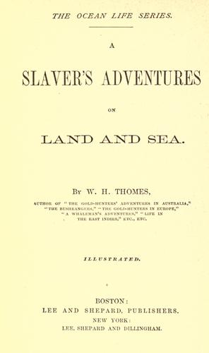 A slaver's adventures on land and sea.