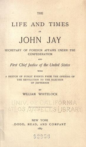 Download The life and times of John Jay …