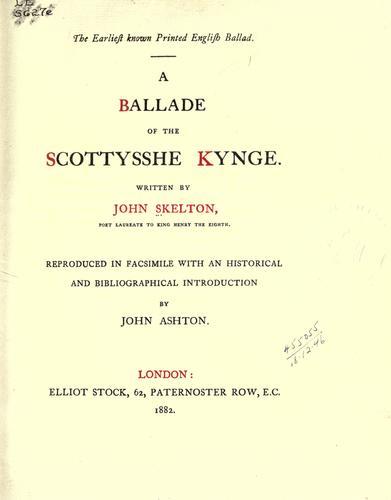 A ballade of the Scottysshe kynge.