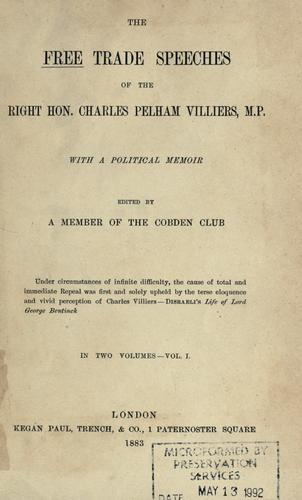 The free trade speeches of the Right Hon. Charles Pelham Villiers, M.P.