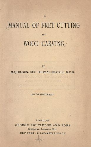 A manual of fret-cutting and wood-carving.