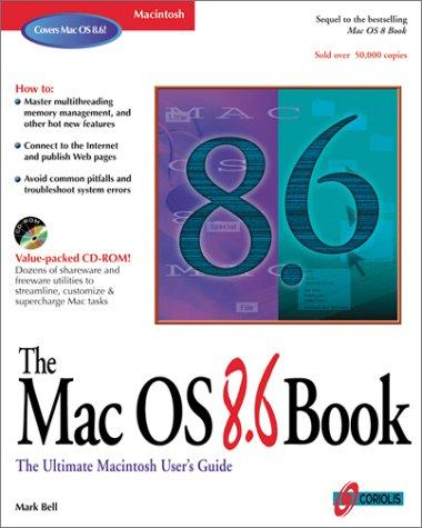 The Mac OS 8.6 book by Mark R. Bell
