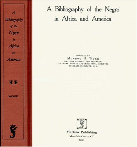 Download A Bibliography of the Negro in Africa and America