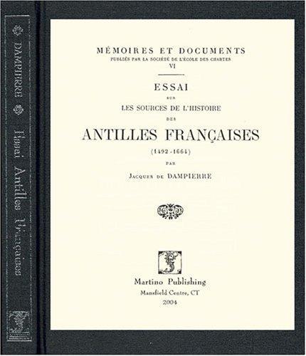 Download Essai sur les sources de l'histoire des Antilles françaises, 1492-1664