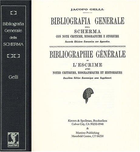 Download Bibliografia Generale Della Scherma, Con Note Critiche, Biografiche E Storiche