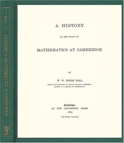 Download A history of the study of mathematics at Cambridge