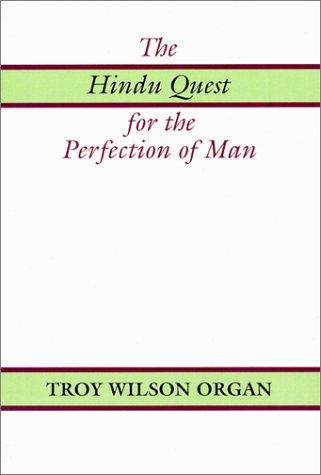 The Hindu Quest for the Perfection of Man