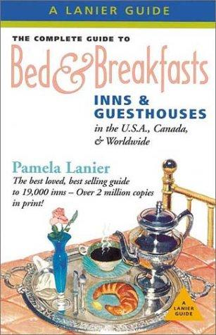 Download Complete Guide to Bed & Breakfasts, Inns & Guesthouses in the USA, Canada & Worldwide