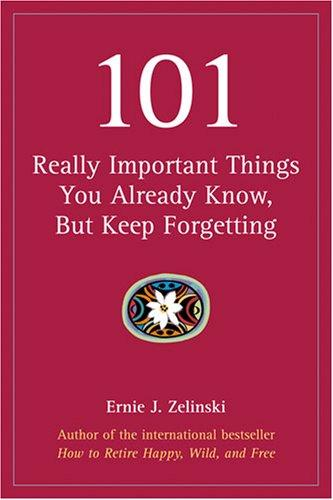 Download 101 Really Important Things You Already Know, But Keep Forgetting