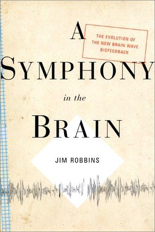 Download A Symphony in the Brain