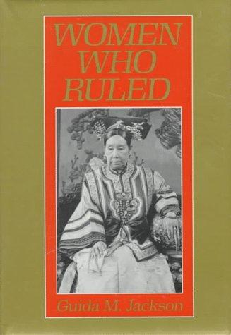 Women who ruled by Guida M. Jackson-Laufer