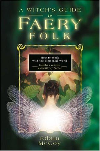 cover of  a witchs guide to faery folk by edain mccoy
