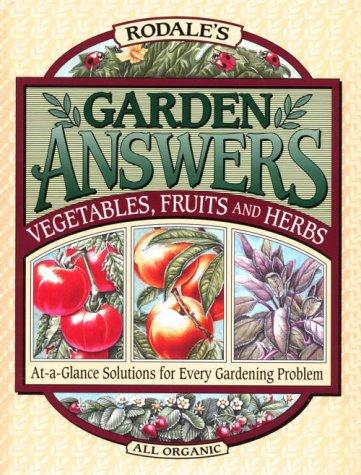 Download Rodale's Garden Answers: Vegetables, Fruits, and Herbs