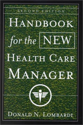 Download Handbook for the New Health Care Manager (J-B AHA Press)
