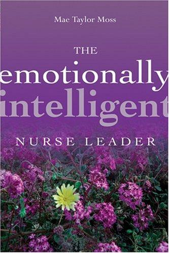 Download The Emotionally Intelligent Nurse Leader (J-B AHA Press)