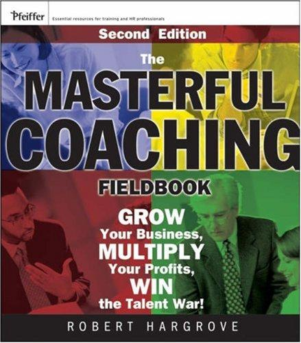 Download The Masterful Coaching Fieldbook