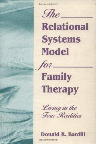 The Relational Systems Model for Family Therapy