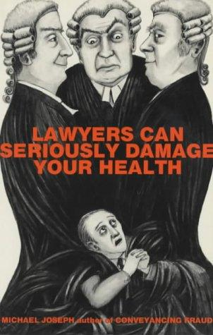 Lawyers Can Seriously Damage Your Health