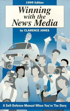 Download Winning with the News Media