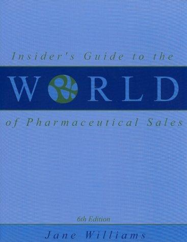 Download Insider's Guide to the World of Pharmaceutical Sales (6th Edition)