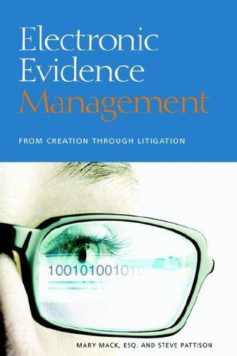 Image for Electronic Evidence Management: From Creation to Litigation