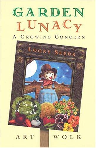 Garden lunacy