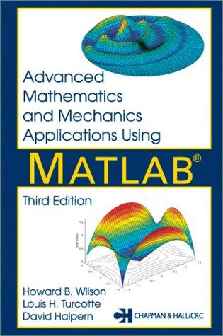 Download Advanced mathematics and mechanics applications using MATLAB