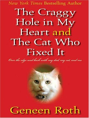 Download The craggy hole in my heart & the cat who fixed it