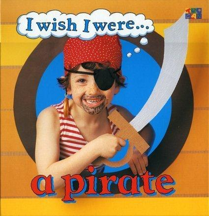 I Wish I Were…A Pirate