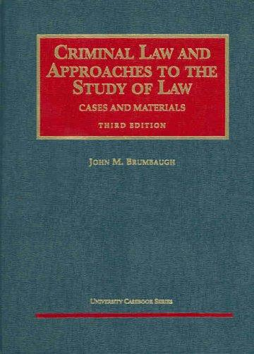 Cases and materials on criminal law and approaches to the study of law