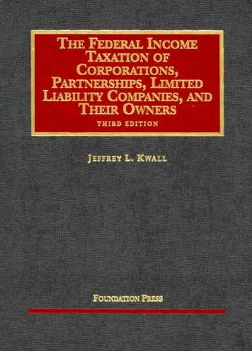 Download The federal income taxation of corporations, partnerships, limited liability companies, and their owners