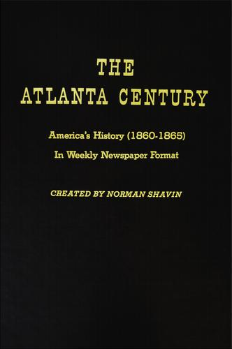 Download The Atlanta century, March, 1860-May, 1865