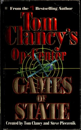 Tom Clancy's op-center : games of state by Tom Clancy
