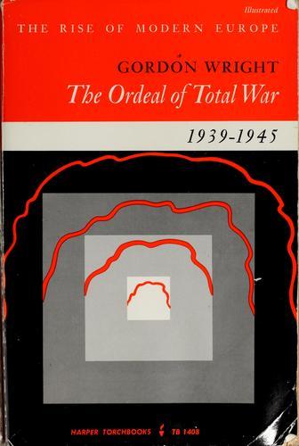 The ordeal of total war, 1939-1945.