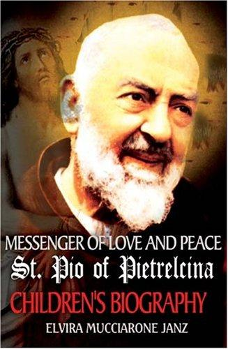 Download Messenger of Love and Peace St. Pio of Pietrelcina