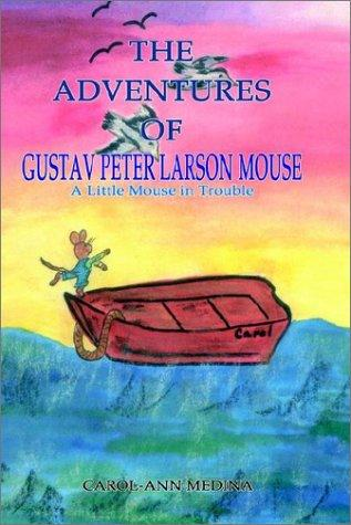 Download The Adventures of Gustav Peter Larson Mouse