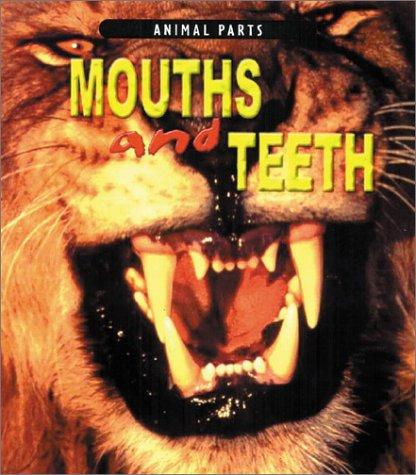 Mouths and Teeth (Animal Parts)