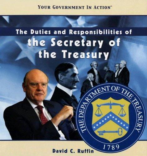 The Duties and Responsibilities of the Secretary of the Treasury (Your .
