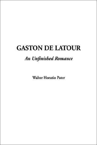 Gaston De Latour-An Unfinished Romance
