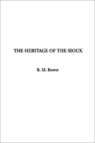 Download The Heritage of the Sioux
