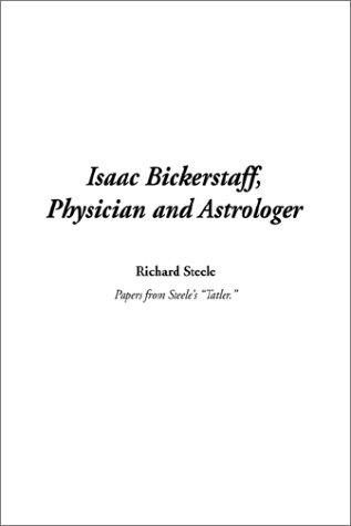 Download Isaac Bickerstaff, Physician and Astrologer