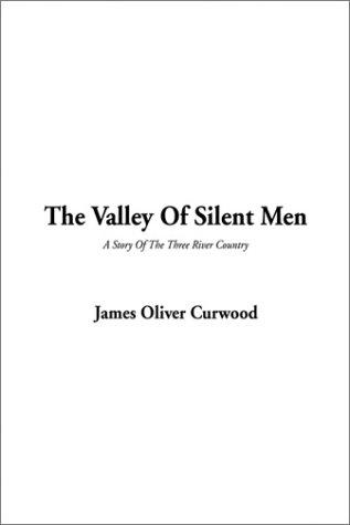 Download The Valley of Silent Men